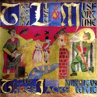 The Three Jacks - Treachery, Lust and Misfortune - American Celtic