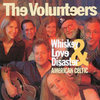 The Volunteers - Whiskey, Love & Disaster - American Celtic