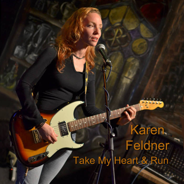 Karen Feldner - Take My Heart & Run