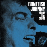 Bonefish Johnny - Sings the Blues